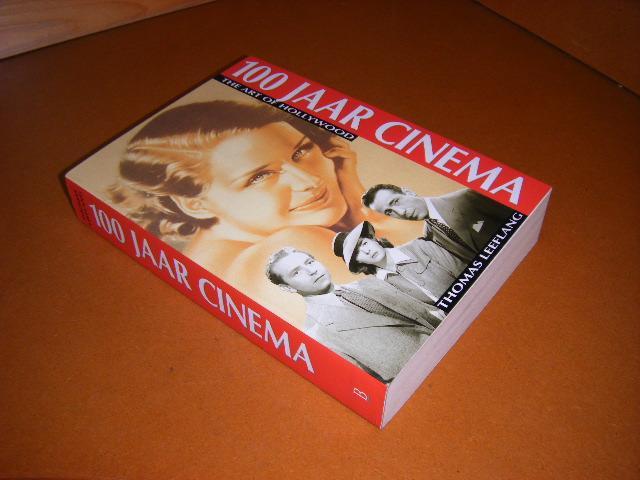 Leeflang, Thomas. - 100 Jaar Cinema. The Art of Hollywood.