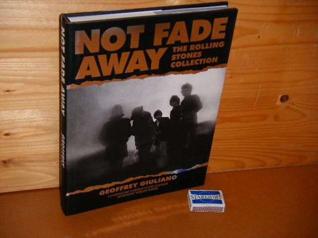 Giuliano, Geoffrey. - Not Fade Away. The Rolling Stones Collection.