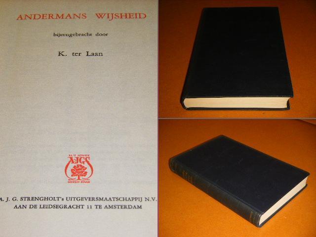 Laan, K. ter. - Andermans Wijsheid.