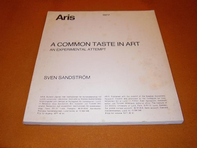 Sandstrom, Sven - A common taste in art, An experimental attempt [Aris 1977]