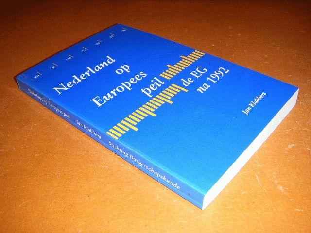 KLABBERS, JAN - Nederland op Europees peil, de EG na 1992