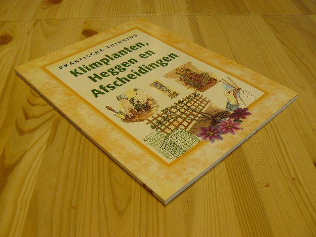 - - Klimplanten, heggen en afscheidingen [Praktische tuingids]