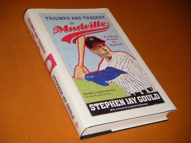 STEPHEN JAY GOULD - Triumph and Tragedy in Mudville A Lifelong Passion for Baseball