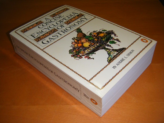 Andre L. Simon - A concise encyclopedia of gastronomy