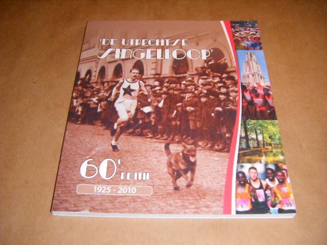 Esschoten, Pim van. - De Utrechtse Singelloop. Zestigste editie. 1925-2010.