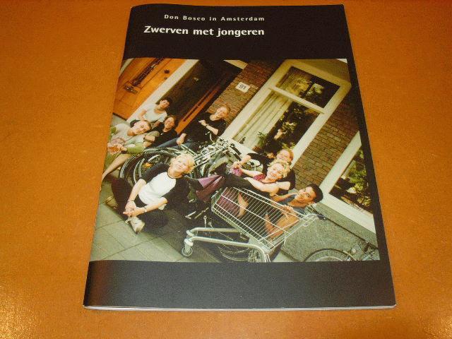 Vree, Suzannah, Schot, Suzanne van der, Kanters, Harrie (redactie.) - Zwerven met jongeren, Don Bosco in Amsterdam