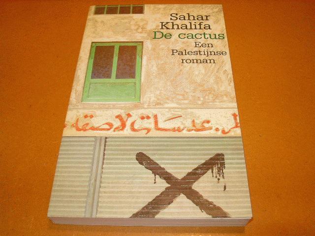 Khalifa, Sahar. - De cactus - Een Palestijnse roman.