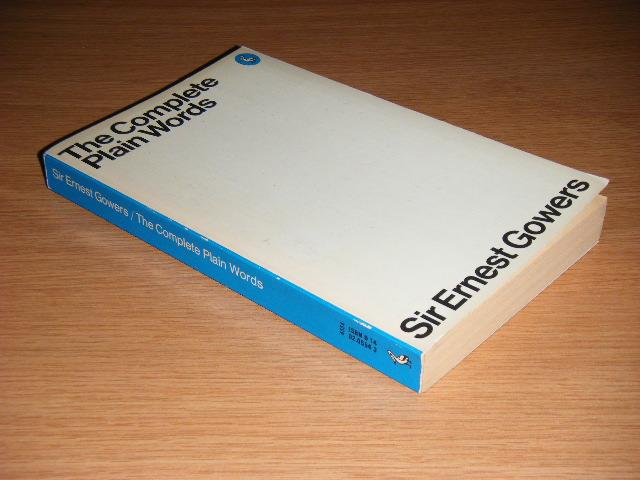 GOWERS, SIR ERNEST - The Complete Plain Words