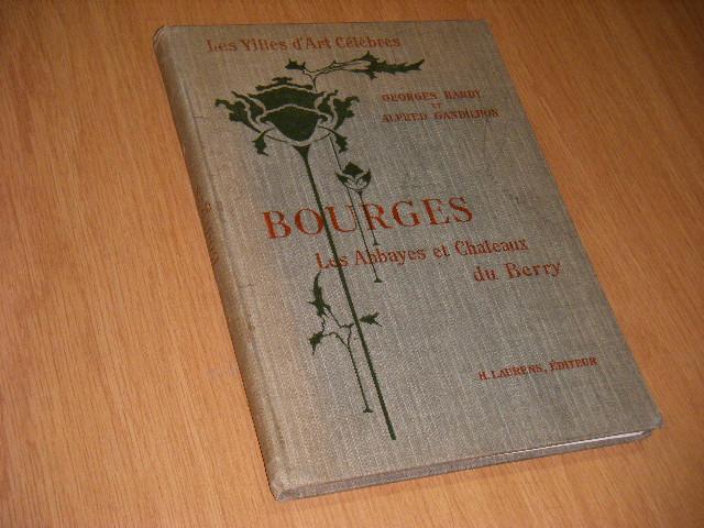 Hardy, Georges et Alfred Gandilhon - BOURGES et Les Abbayes et Chateaux du Berry[serie Les Villes d`art célèbres].