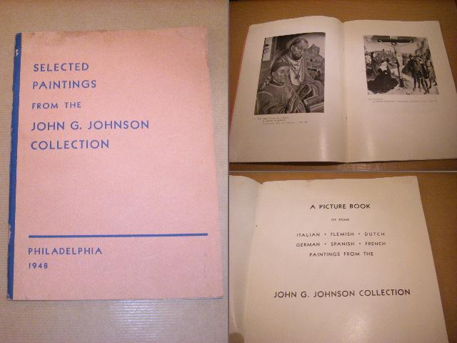 - - A Picture Book of some Italian, Flemish, Dutch, German, Spanish, French Paintings from the John G. Johnson Collection