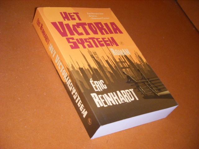 Reinhardt, Eric. - Het Victoria Systeem. Roman.
