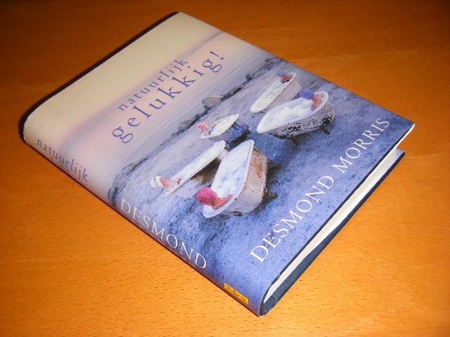 DESMOND MORRIS - Natuurlijk gelukkig!