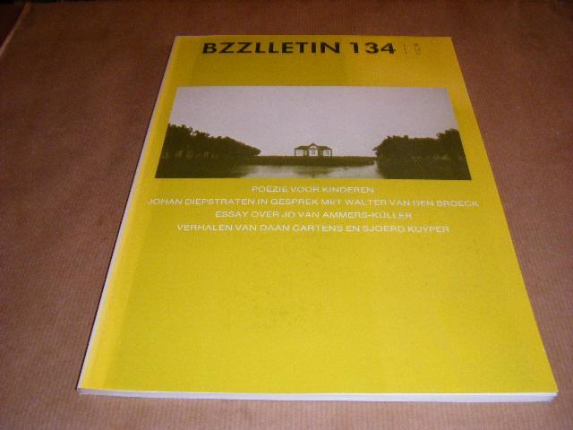 Red.; Cartens, Daan - BZZLLETIN. 14e jaargang nummer 134, maart 1986. Poezie voor kinderen. Johan Diepstraten in gesprek met Walter van den Broeck. Essay over Jo van Ammers-Kuller.