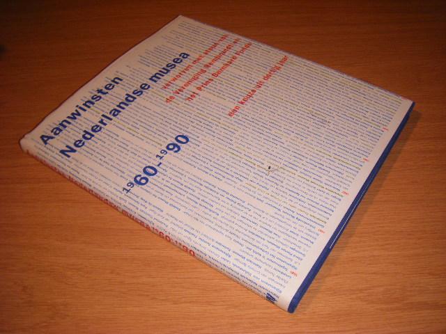 Bruyn, Prof. dr.; et al. (red.) - Aanwinsten Nederlandse Musea 1960-1990