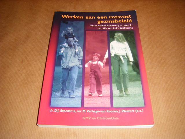 Steensma, dr. D.J., mr. M. Verhage-van Kooten, J. Westert (e.a.) - Werken aan een rotsvast gezinsbeleid - Gezin, arbeid, opvoeding en zorg in een tijd van individualisering