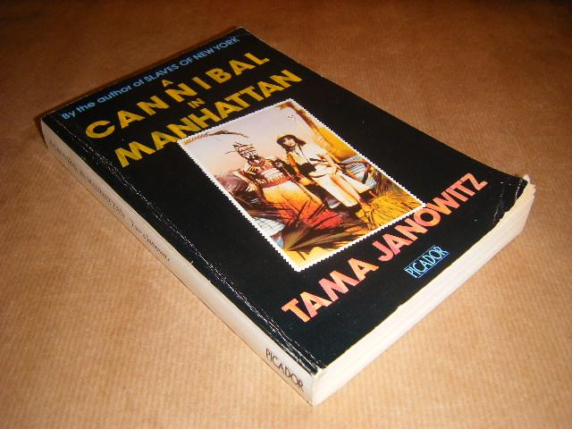 Janowitz, Tama - A cannibal in manhattan