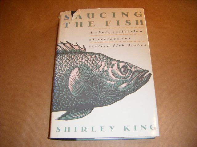 KING, SHIRLEY - Saucing the Fish