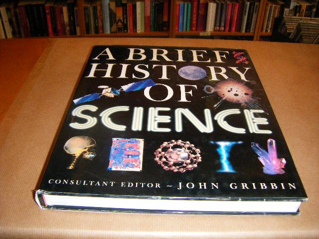 Gribbin, John - A Brief History of Science.