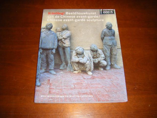 Hendrikse, Cees; et al. - Xianfeng! Beeldhouwkunst van de Chinese avant-garde / Chinese avant-garde sculpture