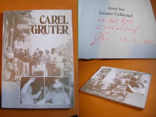 Gruter, Carel - Carel Gruter - Dag Carel, door het Gruter collectief en het BJM Collectief [dit laatste handgeschreven] ter gelegenheid van het afscheid van Carel Gruter op 26 juni 1984