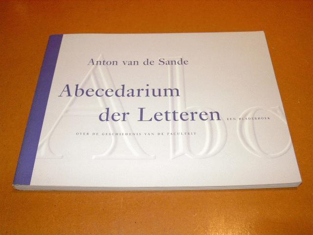 Sande, Anton van de - Abecedarium der Letteren, een bladerboek over de geschiedenis van de faculteit