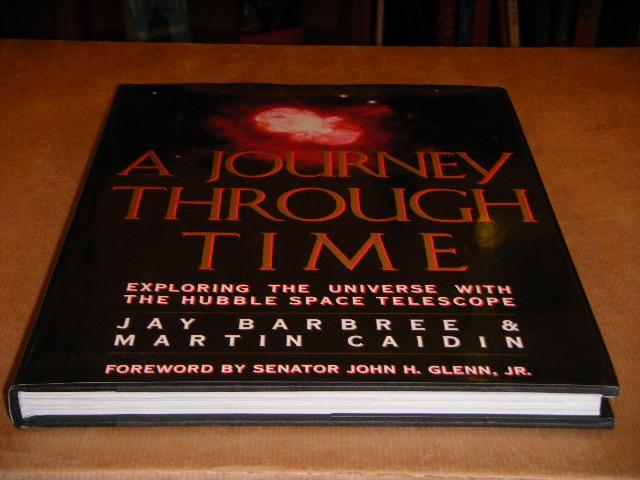 Barbree, Jay; Martin Caidin. - A Journey through Time. Exploring the Universe with the Hubble Space Telescope.