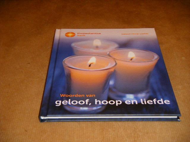 Dijk, Janet van. (red.) - Woorden van Geloof, Hoop en Liefde.