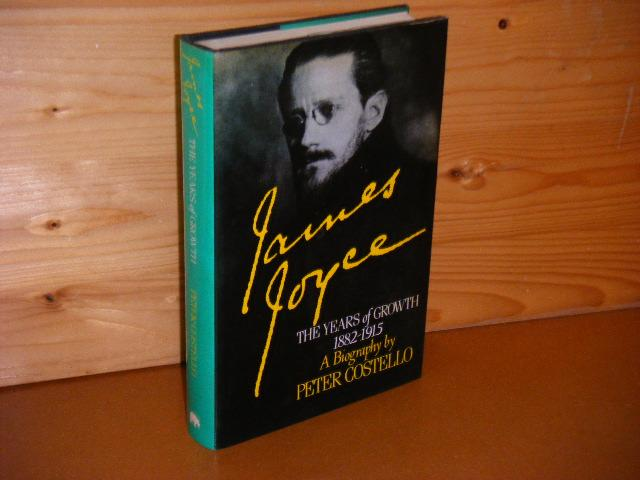 Costello, Peter. - A Biography of James Joyce. The Years of Growth. 1882-1915.