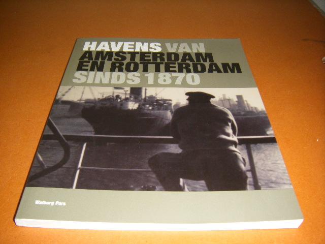 Daalder, Remmelt; Heijveld, Wouter; Spits, Elisabeth; Klapwijk, Pieter Jan. - Havens van Amsterdam en Rotterdam sinds 1870.