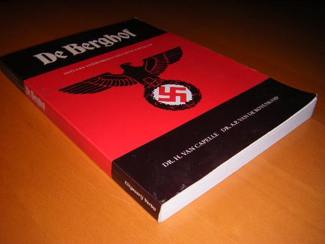 Capelle, Dr. H. van. / Bovenkamp, Dr. A.P. van de. - De Berghof. Hitlers verborgen machtscentrum.