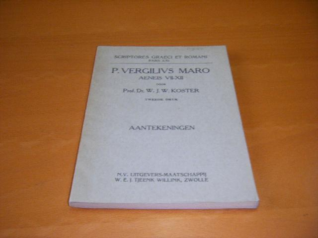 Koster, Prof. Dr. W.J.W. - P. Vergilius Maro: Aeneis VII-XII. Aantekeningen. [Scriptores Graeci et Romani, Pars XXI]