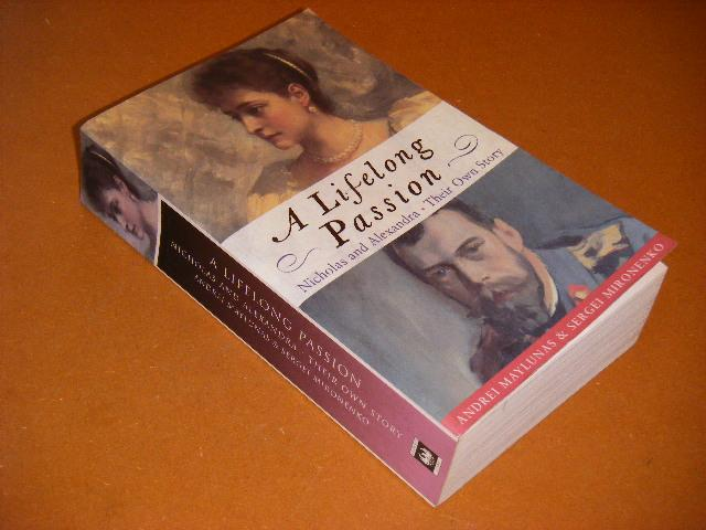 Maylunas, Andrei; Sergei Mironenko. - A Lifelong Passion. Nicholas and Alexandra. Their own Story.
