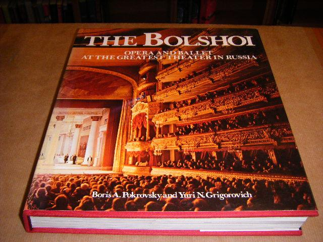 Pokrovsky, Boris A.; Grigorovich, Yuri N. - The Bolshoi. Opera and ballet at the greatest theater in Russia.