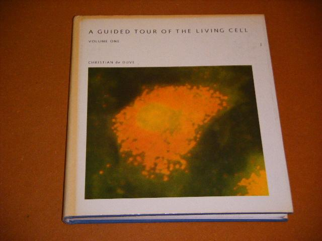 Duve, Christian de. - A guided Tour of the living Cell. Volume one.