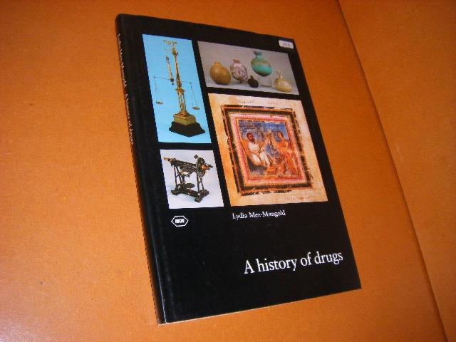 Mez-Mangold, Lydia. - A History of Drugs.