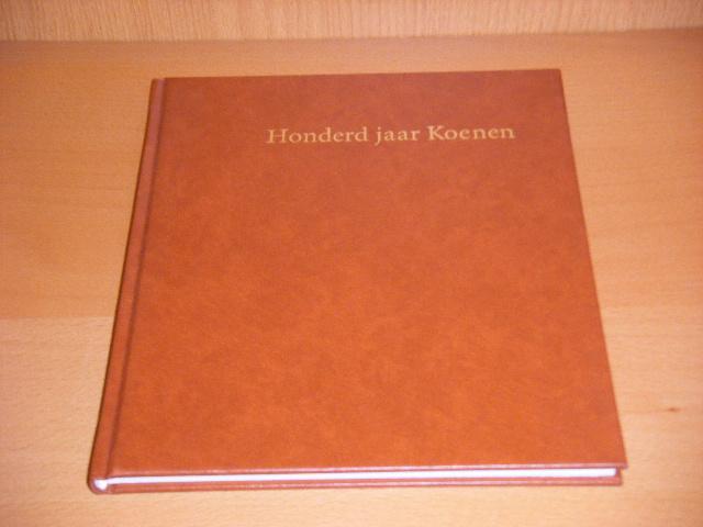 Posthumus, Jan; Reker, Siemon, Ru, Arie de. - Honderd jaar Koenen.