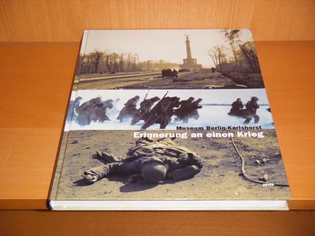 Damerow, Ingrid; Jahn, Dr. Peter (Red.) - Erinnerung an einen Krieg. Museum Berlin-Karlshorst.