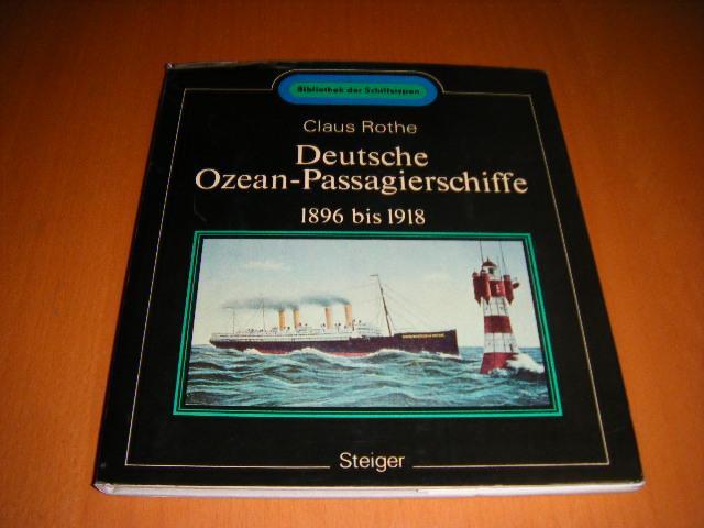Rothe, Claus. - Deutsche Ozean-Passagierschiffe 1896 bis 1918.