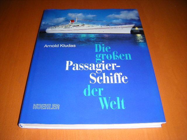 Kludas, Arnold. - Die grossen Passagierschiffe der Welt.
