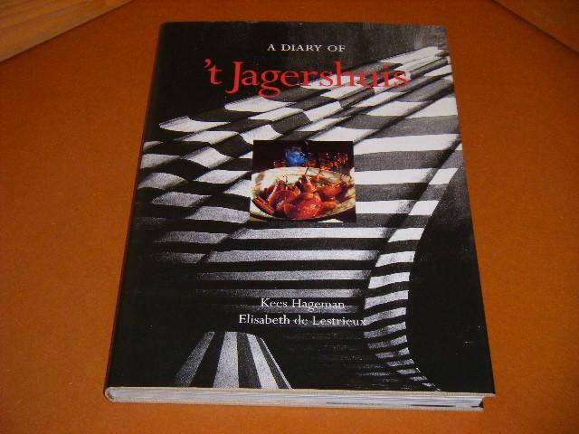 Hageman, Kees; Elisabeth de Lestrieux. - A Diary of `t Jagershuis.