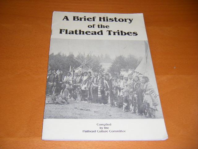 Flathead Culture Committee. (compilation) - A Brief History of the Flathead Tribes.