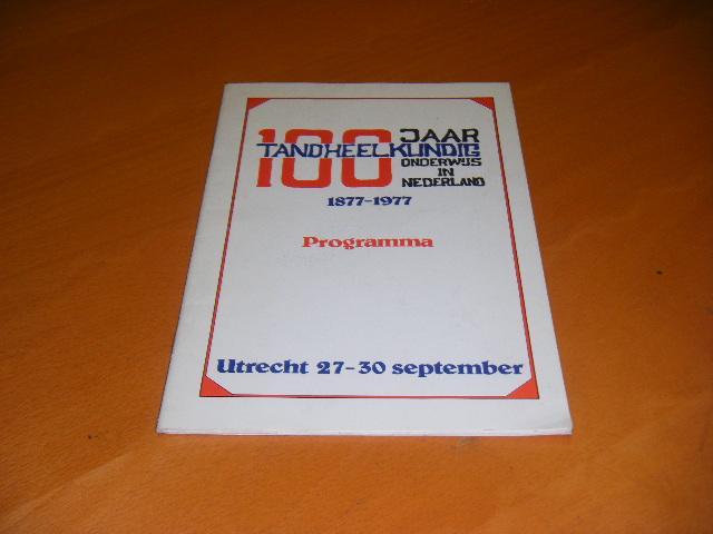 Vonhoff, H.J.L, et al. - 100 jaar tandheelkundig onderwijs in Nederland (1877-1977).