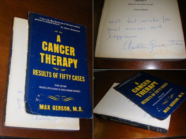 Gerson, Max, M.D.; Charlotte Gerson Strauss [Signed by]. - A Cancer Therapy, results of fifty cases, includes application to other chronic diseases [SIGNED by his daughter Charlotte Gerson Strauss]