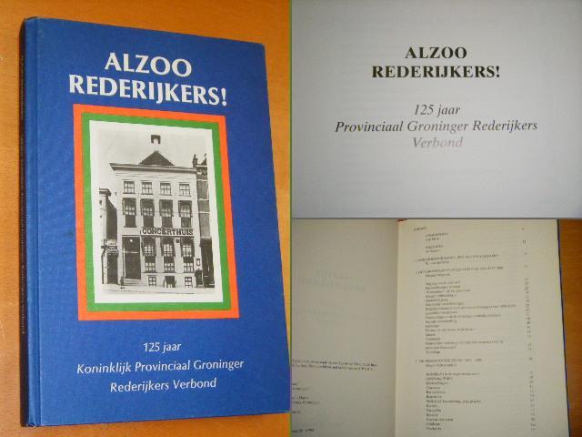 Haan, Jaap, Ad Schijve, W. van den Berg, et al. - Alzoo rederijkers! 125 Provinciaal Groninger Rederijkers Verbond.