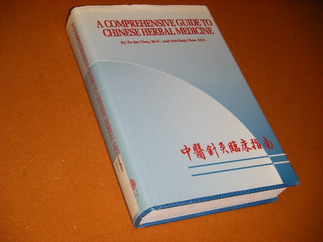 Tse-lin Chen; Mei-fang Chen - A Comprehensive Guide to Chinese Herbal Medicine