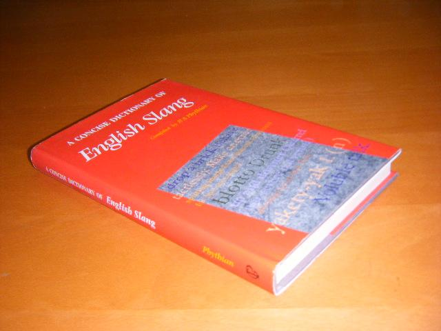 Phythian, B.A. - A Concise Dictionary of English Slang.