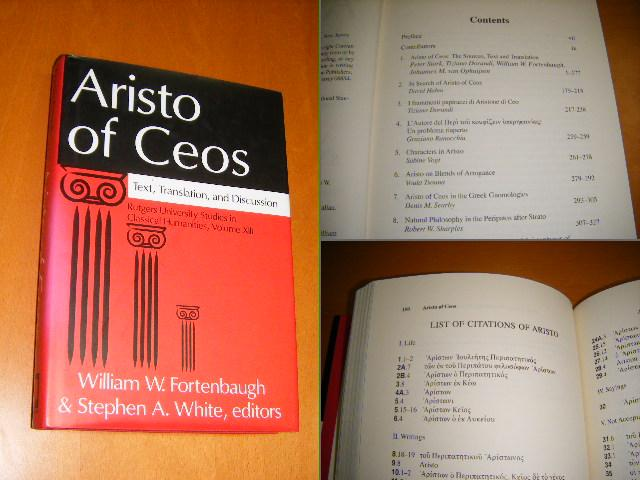 Fortenbaugh, William W.; Stephen A. White - Aristo of Ceos: Text, Translation, and Discussion. [serie: Rutgers University Studies in Classical Humanities, volume XIII]