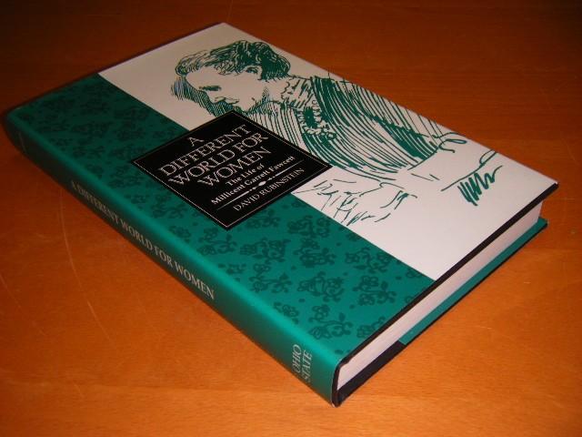 David Rubinstein - A different world for women the life of Millicent Garrett Fawcett