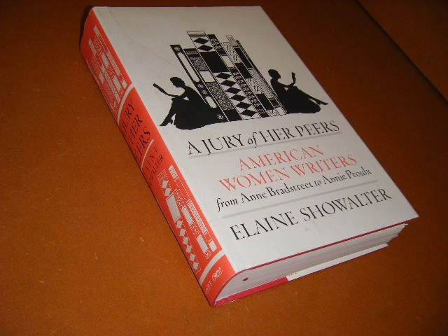 Elaine Showalter - A Jury of Her Peers. American Women Writers from Anne Bradstreet to Annie Proulx.