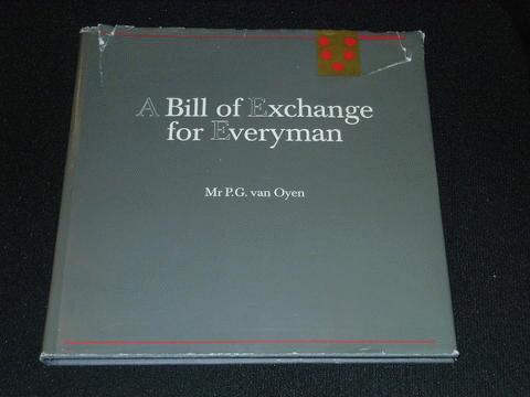 Oyen, Mr. P.G. van. - A Bill of Exchange for Erveryman.